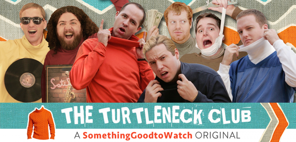 the-turtleneck-club- a something good to watch original